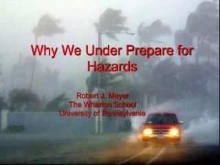 Why We Under Prepare for Hazards