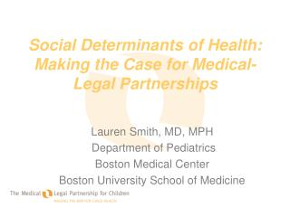Social Determinants of Health:  Making the Case for Medical-Legal Partnerships