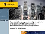 Retention, Discovery, and Intelligent Archiving  of Electronically Stored Information Presented in Partnership with Elec