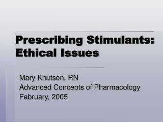 Prescribing Stimulants: Ethical Issues