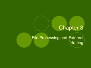 File Processing and External Sorting