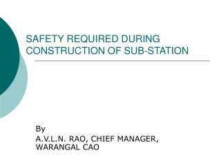 SAFETY REQUIRED DURING CONSTRUCTION OF SUB-STATION