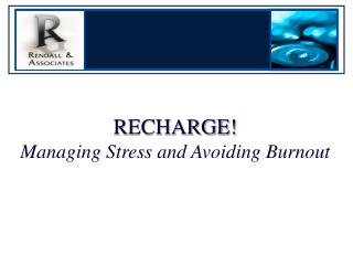 RECHARGE Managing Stress and Avoiding Burnout