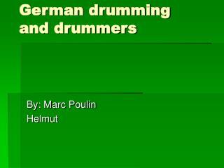 German drumming and drummers