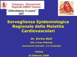Dr. Enrico Balli ASL 3 Area Pistoiese Emodinamica Aziendale - U.O. Cardiologia