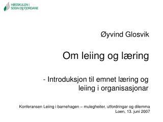 yvind Glosvik  Om leiing og l ring