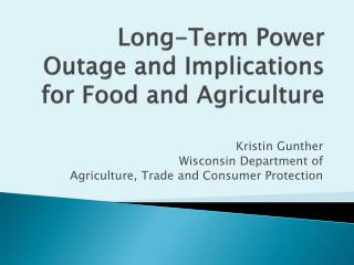 Long-Term Power Outage and Implications for Food and Agriculture