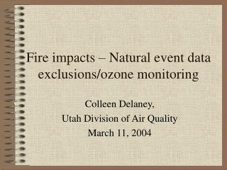 Fire impacts   Natural event data exclusions