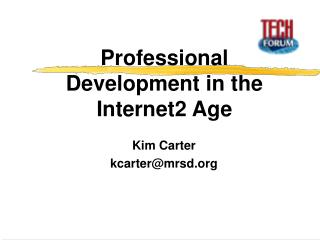 Professional Development in the Internet2 Age