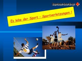 Es lebe der Sport   Sportverletzungen