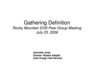 Gathering Definition  Rocky Mountain EHS Peer Group Meeting July 25, 2006