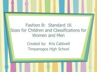 Fashion B:  Standard 16 Sizes for Children and Classifications for Women and Men