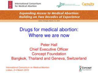 Drugs for medical abortion:  Where we are now