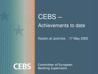 CEBS   Achievements to date