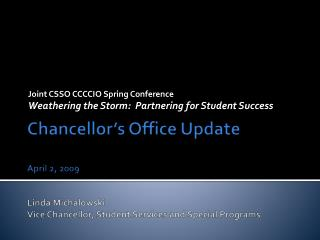 Chancellor s Office Update  April 2, 2009  Linda Michalowski Vice Chancellor, Student Services and Special Programs