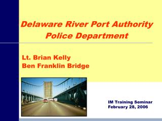 Lt. Brian Kelly Ben Franklin Bridge