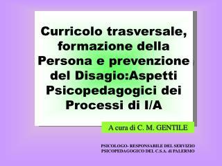 Curricolo trasversale, formazione della Persona e prevenzione del Disagio:Aspetti Psicopedagogici dei Processi di I