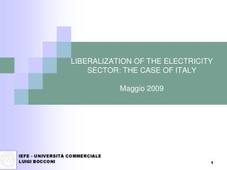 LIBERALIZATION OF THE ELECTRICITY SECTOR: THE CASE OF ITALY  Maggio 2009