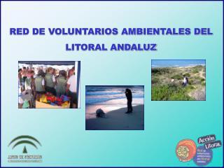 RED DE VOLUNTARIOS AMBIENTALES DEL LITORAL ANDALUZ