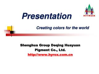 Presentation                        Creating colors for the world