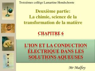 Deuxi me partie: La chimie, science de la transformation de la mati re