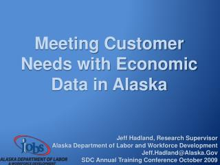 Meeting Customer Needs with Economic Data in Alaska