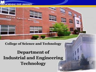 College of Science and Technology  Department of  Industrial and Engineering Technology