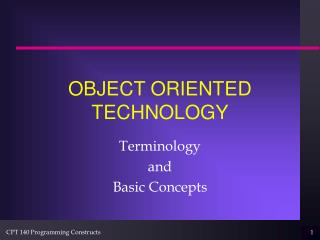 OBJECT ORIENTED TECHNOLOGY