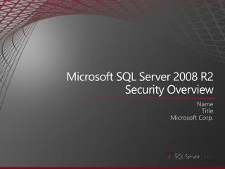 Microsoft SQL Server 2008 R2 Security Overview