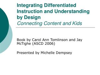 Integrating Differentiated Instruction and Understanding by Design Connecting Content and Kids
