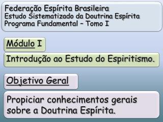 Federa  o Esp rita Brasileira Estudo Sistematizado da Doutrina Esp rita  Programa Fundamental   Tomo I