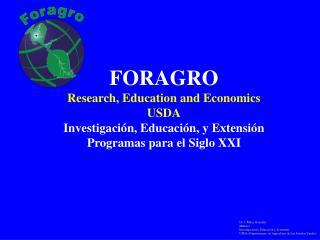 FORAGRO Research, Education and Economics USDA Investigaci n, Educaci n, y Extensi n Programas para el Siglo XXI