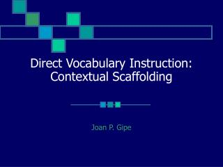Direct Vocabulary Instruction: Contextual Scaffolding