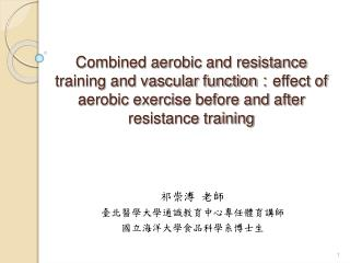 Combined aerobic and resistance training and vascular function:effect of aerobic exercise before and after resistance tr