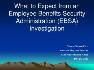 What to Expect from an Employee Benefits Security Administration EBSA Investigation