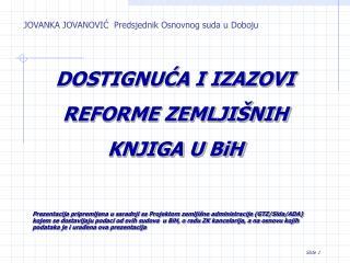 DOSTIGNUCA I IZAZOVI REFORME ZEMLJI NIH KNJIGA U BiH