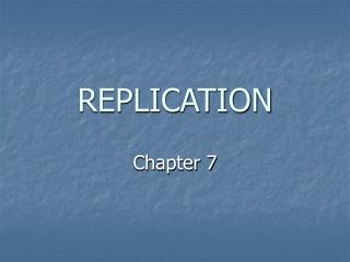 REPLICATION