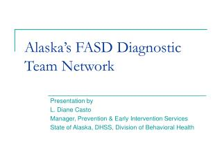 Alaska s FASD Diagnostic Team Network
