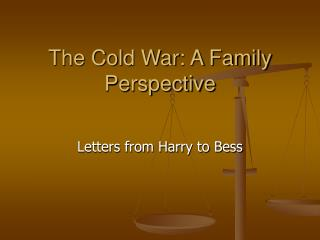 The Cold War: A Family Perspective