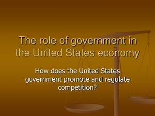 The role of government in the United States economy