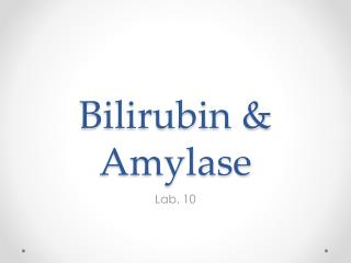 Bilirubin  Amylase
