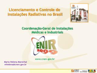 Licenciamento e Controle de Instala  es Radiativas no Brasil