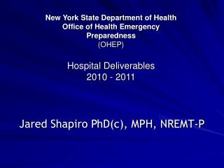 New York State Department of Health  Office of Health Emergency  Preparedness  OHEP   Hospital Deliverables  2010 - 2011