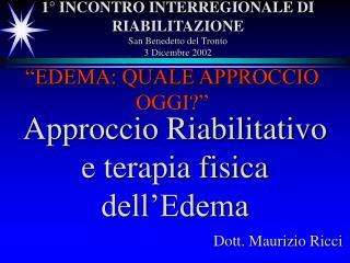 1  INCONTRO INTERREGIONALE DI RIABILITAZIONE San Benedetto del Tronto 3 Dicembre 2002