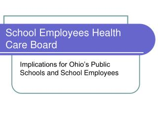 School Employees Health Care Board