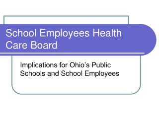 School Employees Health Care Board