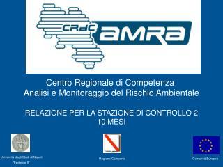 Centro Regionale di Competenza  Analisi e Monitoraggio del Rischio Ambientale  RELAZIONE PER LA STAZIONE DI CONTROLLO 2