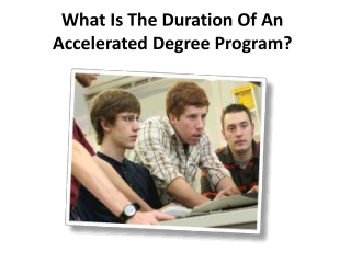 What Is The Duration Of An Accelerated Degree Program?