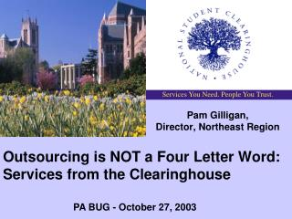 Outsourcing is NOT a Four Letter Word:  Services from the Clearinghouse
