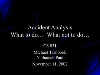 Accident Analysis  What to do   What not to do
